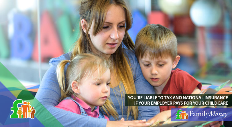 Tax must be paid for childcare paid for by your employer