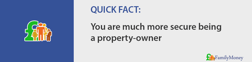 You are much more secure being a property-owner