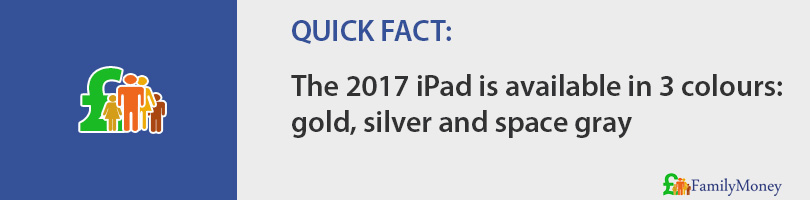 The 2017 iPad is available in 3 colours: gold, silver and space gray