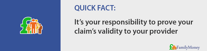 It's your responsibility to prove your claim's validity to your provider