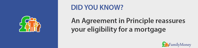 An Agreement in Principle reassures  your eligibility for a mortgage