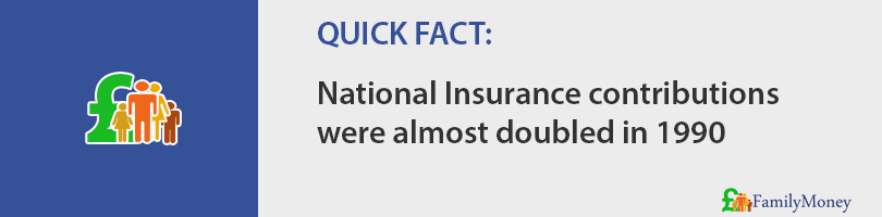 National Insurance contributions were almost doubled in 1990