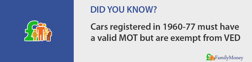 Cars registered in 1960-77 must have a valid MOT but are exempt from VED