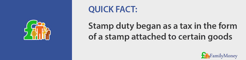 Stamp duty began as a tax in the form of a stamp attached to certain goods