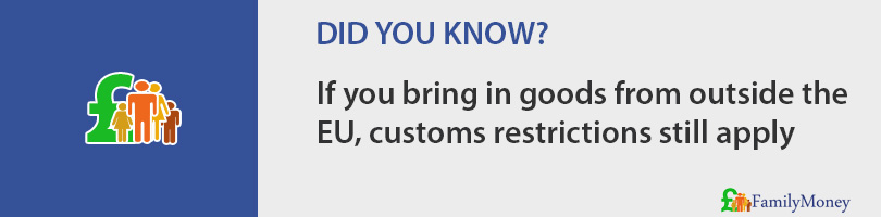 If you bring in goods from outside the EU, customs restrictions still apply
