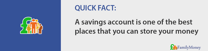 A savings account is one of the best places that you can store your money