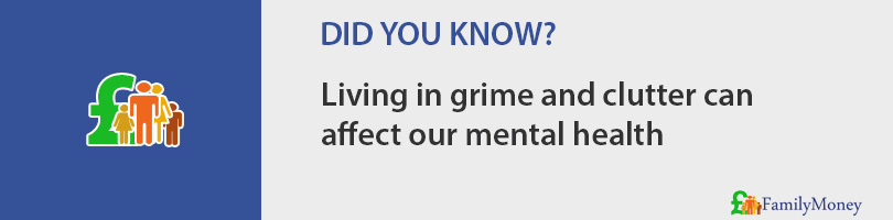 Living in grime and clutter can  affect our mental health