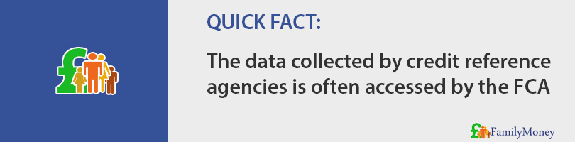 The data collected by credit reference agencies is often accessed by the FCA