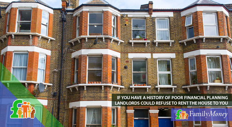 A UK residential building where the landlord has the right to refuse tenants if they have a history of poor financial planning
