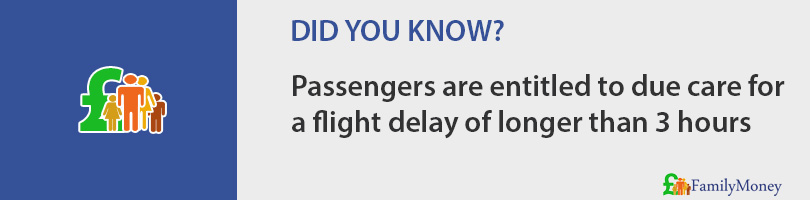 Passengers are entitled to due care for a flight delay of longer than 3 hours