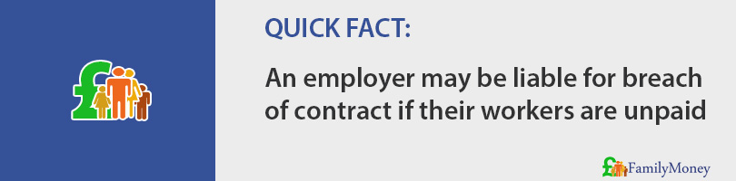 An employer may be liable for breach of contract if their workers are unpaid