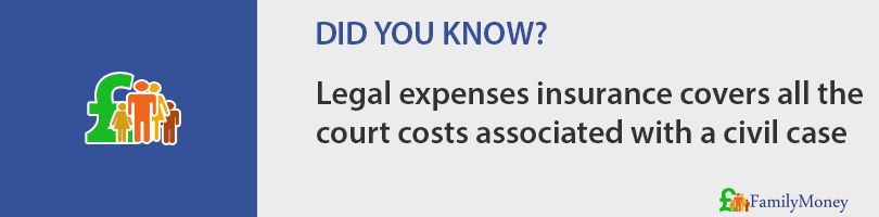 Legal expenses insurance covers all the court costs associated with a civil case