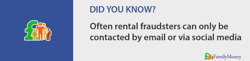 Often rental fraudsters can only be contacted by email or via social media