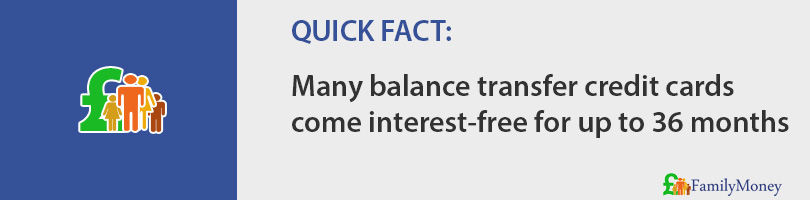 Many balance transfer credit cards come interest-free for up to 36 months