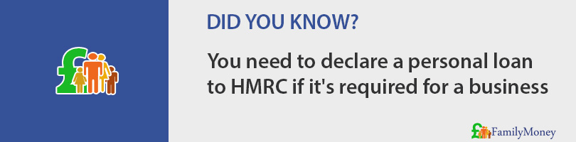 You need to declare a personal loan to HMRC if it's required for a business