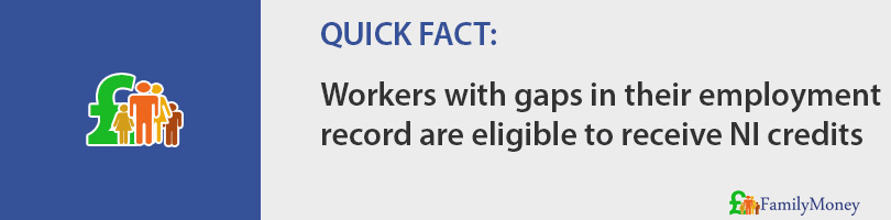 Workers with gaps in their employment  record are eligible to receive NI credits