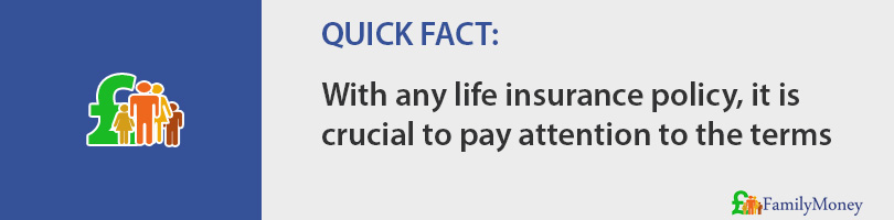 With any life insurance policy, it is  crucial to pay attention to the terms
