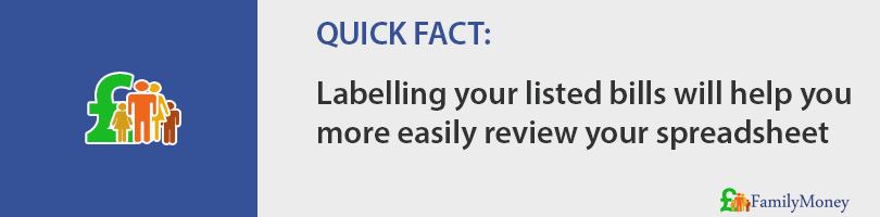 Labelling your listed bills will help you  more easily review your spreadsheet