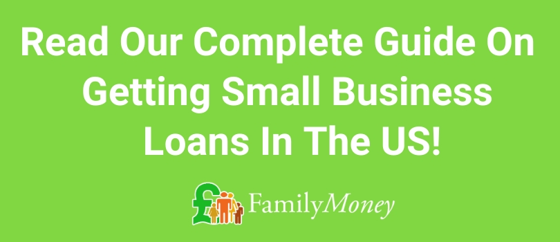 Read Our Complete Guide On  Getting Small Business  Loans In The US!