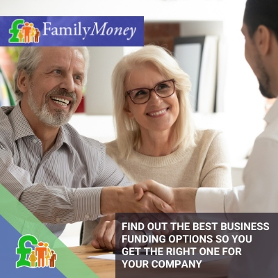 Find out the best business funding options so you can get the right one for your company - Family Money
