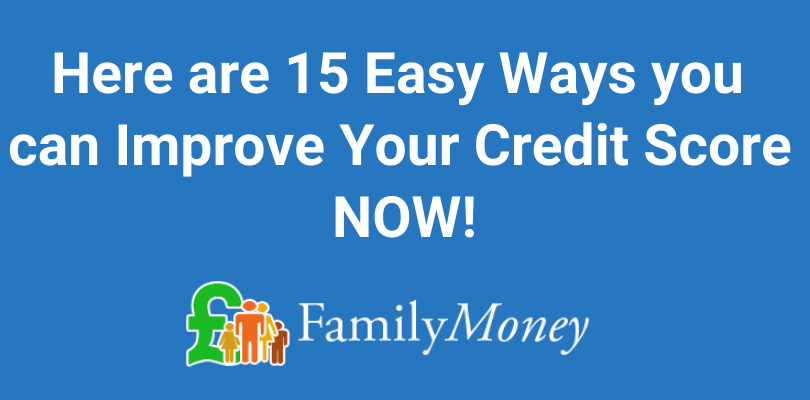 Here are 15 Easy Ways you can Improve Your Credit Score NOW!